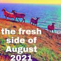 the fresh side of August 2021