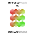 Diffused Music with Michael Woods | Show 132