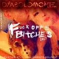DJ DIABOLOMONTE SOUNDZ ft. BLONDIEbass - FUCK off BITCHES !!! ( ELECTRO ENERGY MIX 2021 )