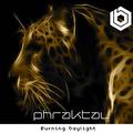 Phraktal - Burning Daylight
