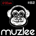 MUZLEE - 12AM Vol. 82