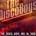 The Disco Boys - Mix - April 2020