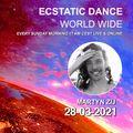 ⋆⋆ Ecstatic Dance World Wide [Stream] ⋆ Dj Martyn Zij ⋆ March 28th 2021 ⋆⋆