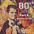 80ies Remixed - Nu Funk Megamix 2018 Pt.2 [Remember the Time]