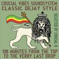 Crucial Vibes Classic D-Jays mix selected by Crucial B, 108 minutes