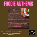 Foodie Anthems - Mr Vish - Musical Movements