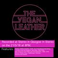 The Vegan Leather DJ Set @ Stereo Glasgow 21/5/18
