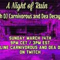 A night of ruin with Dea Decay