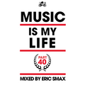 Music Is My Life - Part 40 (Shake Your Ass Mix)