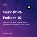 Soundshiva Podcast 02 — free music from netlabels