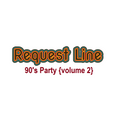 RQST LN: 90's Party (volume 2}