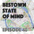 Bestown State of Mind (episode 48)
