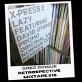 Greg Zizique - Retrospective Mixtape #15
