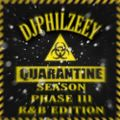 DJ PhilZeeY - Quarantine Season Phase III (R&B Edition)