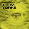 Radio Hour with Thom Yorke #1