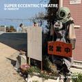 Super Eccentric Theatre: 6th April '19