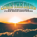 PORCARO CLUB & FUNK BEAR BROTHERS Pt. 4 >COME THE DAWN< (WESTCOAST/A.O.R./YACHTSOUL)