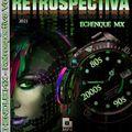 ECHENIQUE MIX - RETROSPECTIVA MEGAMIX Vol. 10 (VIDEO VERSION)