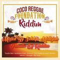 Fondation Riddim (coco reggae 2017) Mixed By SELEKTA MELLOJAH FANATIC OF RIDDIM
