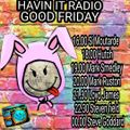 Hutch Havin it Radio - the long good friday