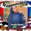 Faggamuffin Mixes: Janelle Wynter