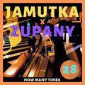 Jamutka x Zupany - How Many Times #28