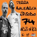 TERRA BALEÁRICA by UNCLES ON ACID #074