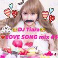 DJ Tiara LOVE SONG  Mix #4