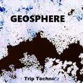 GEOSPHERE Trip Techno DJ Mix