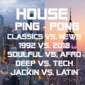 Ping-Pong HOUSE-Mix ~ 1992 vs. 2018