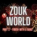 "DJ Alexy Live - Zouk World - June 2021 - Part 3 ""Finish With A Bang"""