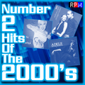 NUMBER 2 HITS OF THE 2000'S : 01 *SELECT EARLY ACCESS*