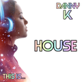 This Is... House Vol 25