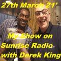Saturday Show DJ Steve Munster With Derek King Sunrise Radio 88.75fm 27th March 2021