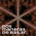 Dos Maneras de Bailar Podcast #007 [30.01.2021]