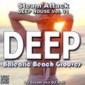 BALEARIC BEACH GROOVES - Steam Attack Deep House Mix Vol. 31