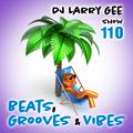 Beats, Grooves & Vibes 110 (No Drops)