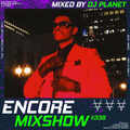 Encore Mixshow 338 by DJ Planet