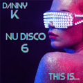 This Is... Nu Disco Vol 6