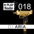 PLAY Radio 018 with DJ ARIA - Trap Mix