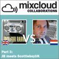 Mixcloud Collaborations Part 3: JB meets ScottieboyUK