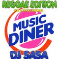 MUSIC DINER REGGAE EDITION MIXED BY DJ SASA