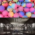 LauraChris11 presents: Bounce To The Underground (17.05.2020)