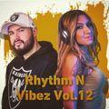 RHYTHM N VIBEZ VOL.12 (AFROBEATS/DANCEHALL/DEUTSCHRAP/RNB/REGGEATON) BY DJ DEEREY & MISS DJANE PEGAH