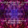 Lee AudioAddictz -  AA Full Moon Dance 2019 Teaser Set