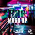 #RNBMashUp Part.03 // R&B, Hip Hop, Dancehall & U.K. // Instagram: djblighty