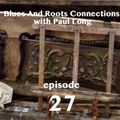 Blues AndRoots Connections, with Paul Long: episode 27