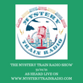 Mystery Train Radio Show - Playlist / Listen Again - 31/01/21