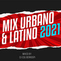 Mix Urbano & Latino 2021 by Dj Edu Berrospi