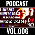 I Love 80's Vol. 006 by JL MARCHAL on Galaxie Radio Belgium